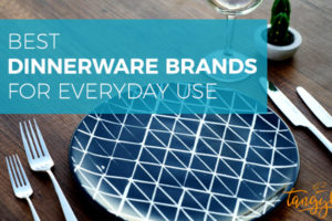 best dinnerware brands for-everyday use tangylife blog