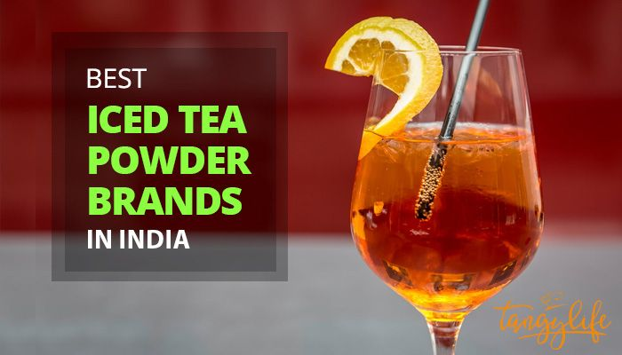 best iced tea brands india review tangylife