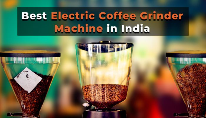 best electric coffee grinder machine india tangylife
