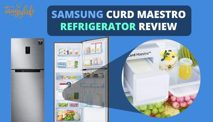 samsung curd maestro refrigerator review tangylife