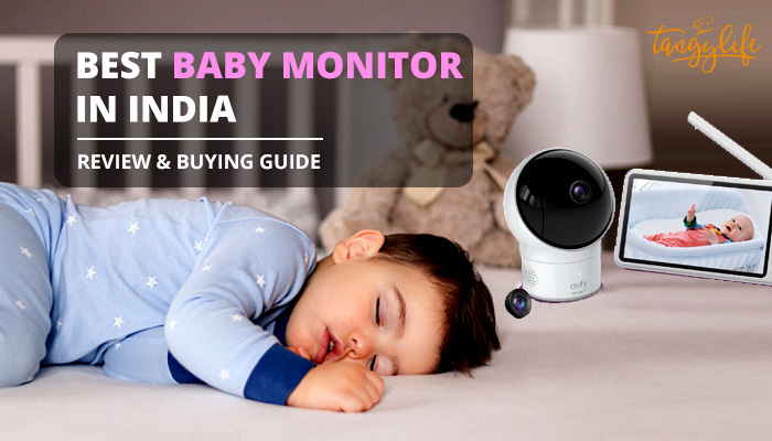 Best Baby Monitor in India 2021 | Baby Monitor Review and Buying Guide